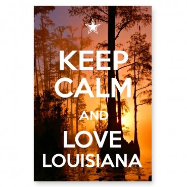 Keep Calm and Love Louisiana